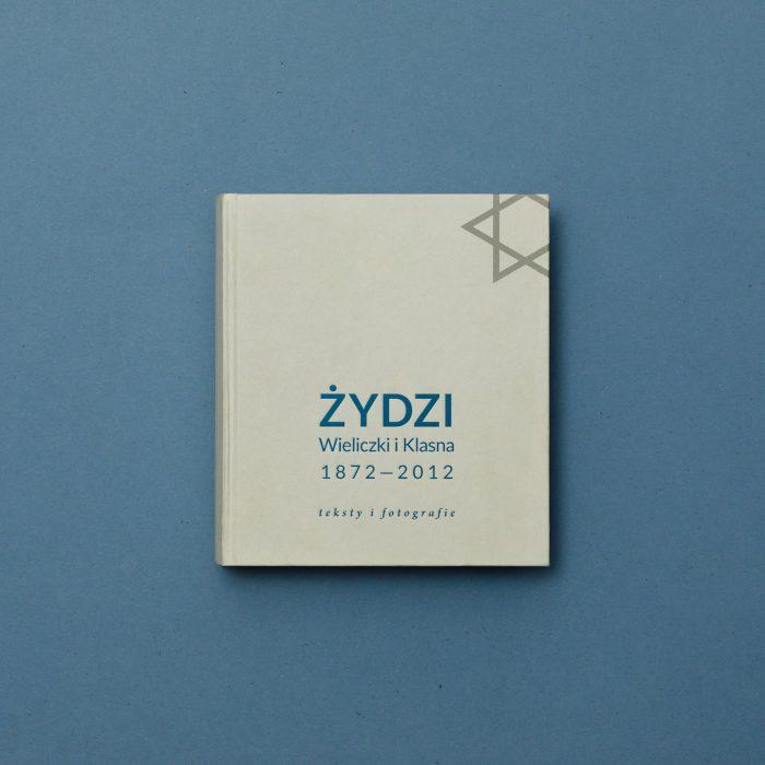 www.zyznowski.pl - Żydzi Wieliczki iKlasna 1872–2012. Teksty ifotografie - okładka